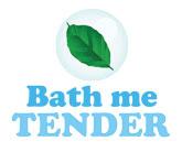 Bath me Tender
